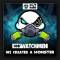 The Watchmen - WE Created A Monster
