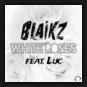 Blaikz feat. Luc - White Roses