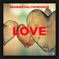 Neanderthal Phonogram - Love