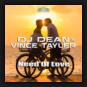 DJ Dean & Vince Tayler - Need Of Love