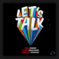 Abel Romez & Jason Anousheh & Andrew Spencer - Let's Talk