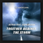 Astrak feat. Euphorizon - Together Against The Storm