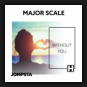 Major Scale - Without You