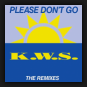 K.W.S. - Please Don't Go (The Remixes)