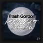 Trash Gordon - Moonlight Shadow
