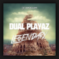 Dual Playaz - Legendary