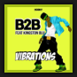 B2B feat. Kingston Blu - Vibrations