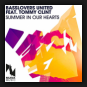 Basslovers United feat. Tommy Clint - Summer In Our Hearts
