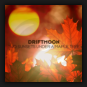Driftmoon - Two Sunsets Under A Maple Tree
