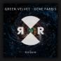 Gene Farris feat. Green Velvet  - Galaxie