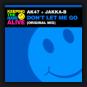 AK47 & Jakka-B - Don't Let Me Go