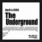 Jay G & D.N.A - The Underground