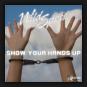 Wild Specs - Show Your Hands Up