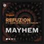 Refuzion feat. Wes Writer & Fawlin - Mayhem
