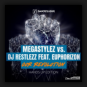 Megastylez vs. DJ Restlezz feat. Euphorizon - Our Revolution