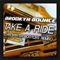 Brooklyn Bounce - Take A Ride