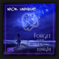 Nick Unique - Forget Your Cares Tonight