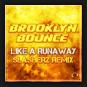 Brooklyn Bounce - Like A Runaway