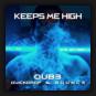 QUB3 , Quickdrop & BOUNC3 - Keeps Me High