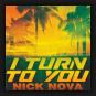 Nick Nova - I Turn To You