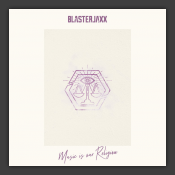 BlasterJaxx - Music Is Our Religion