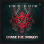 Bloodlust & Deadly Guns - Chase The Dragon