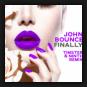 John Bounce - Finally (Timster & Ninth Remix)